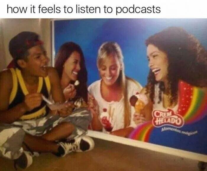 Smile - how it feels to listen to podcasts CREM HELADO Momentos mog