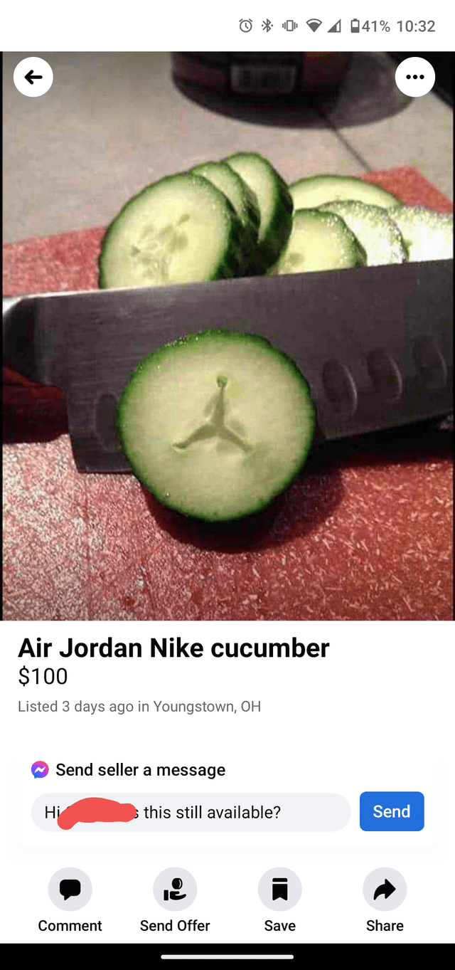 Food - 4 041% 10:32 Air Jordan Nike cucumber $100 Listed 3 days ago in Youngstown, OH Send seller a message Н this still available? Send Comment Send Offer Save Share
