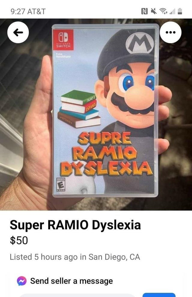 Product - 9:27 AT&T SWITCH Hendihuke SPANC SUPRE RAMIO DYSLEXIA EORR Super RAMIO Dyslexia $50 Listed 5 hours ago in San Diego, CA Send seller a message