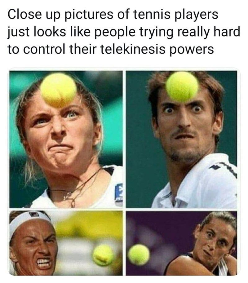 Forehead - Close up pictures of tennis players just looks like people trying really hard to control their telekinesis powers