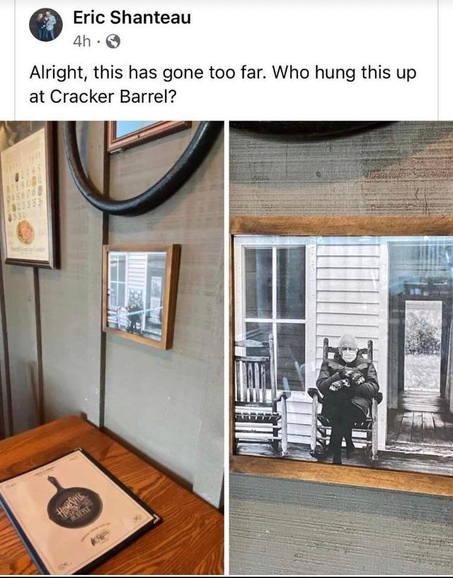 Property - Eric Shanteau 4h · O Alright, this has gone too far. Who hung this up at Cracker Barrel?