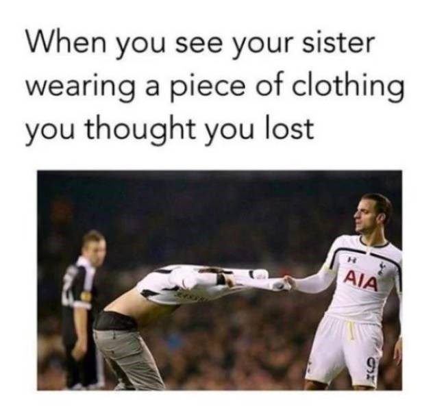 Sports uniform - When you see your sister wearing a piece of clothing you thought you lost AIA