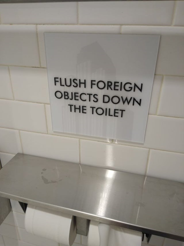 Rectangle - FLUSH FOREIGN OBJECTS DOWN THE TOILET