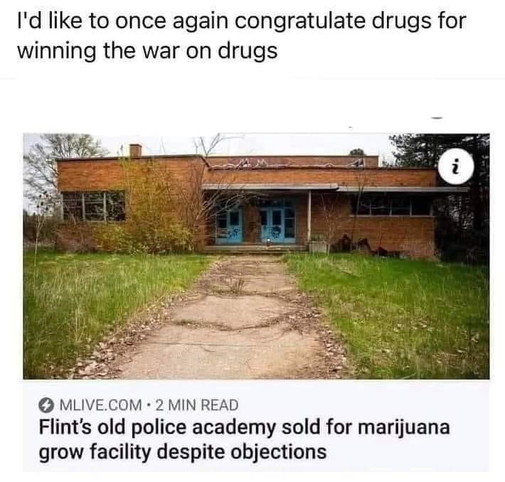 Ecoregion - l'd like to once again congratulate drugs for winning the war on drugs i O MLIVE.COM· 2 MIN READ Flint's old police academy sold for marijuana grow facility despite objections