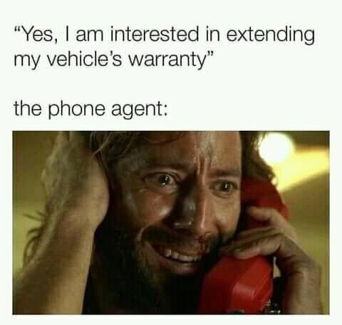 """Smile - """"Yes, I am interested in extending my vehicle's warranty"""" the phone agent:"""