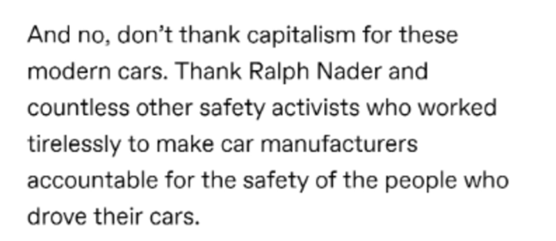 Font - And no, don't thank capitalism for these modern cars. Thank Ralph Nader and countless other safety activists who worked tirelessly to make car manufacturers accountable for the safety of the people who drove their cars.