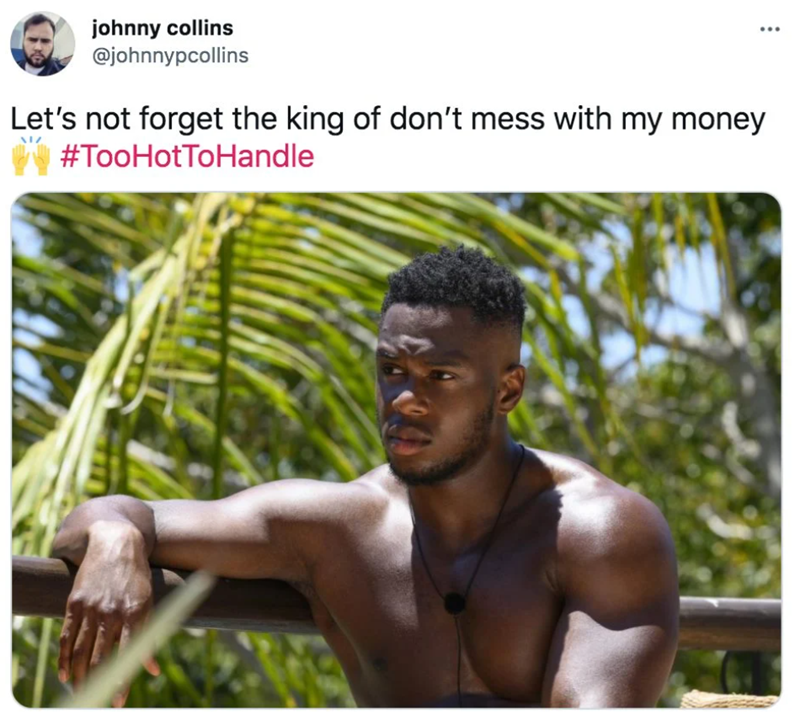 Vertebrate - johnny collins @johnnypcollins Let's not forget the king of don't mess with my money #TooHotToHandle