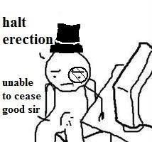 Vertebrate - halt erection unable to cease good sir
