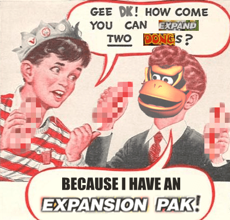 Organ - GEE DK! HOW COME YOU CAN EXPAND TWO DONGS ? BECAUSE I HAVE AN EXPANSION PAK!