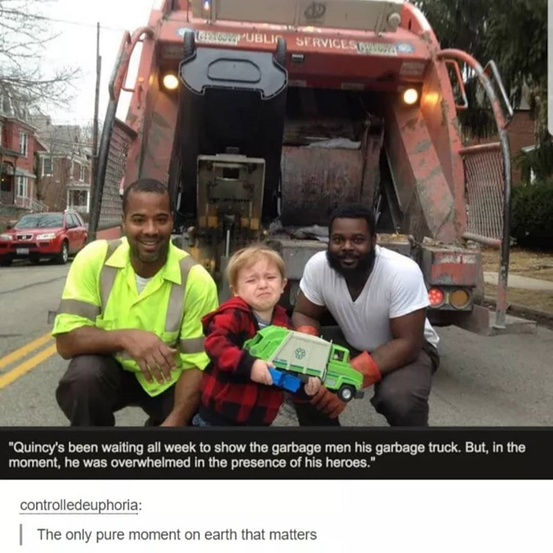 """Smile - GCPUBLIn SERVICEST """"Quincy's been waiting all week to show the garbage men his garbage truck. But, in the moment, he was overwhelmed in the presence of his heroes."""" controlledeuphoria: 