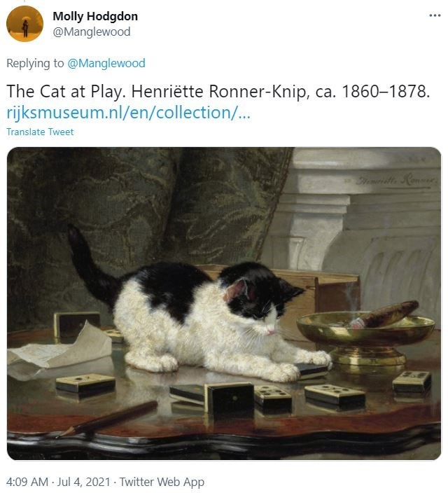 Vertebrate - Molly Hodgdon @Manglewood ... Replying to @Manglewood The Cat at Play. Henriëtte Ronner-Knip, ca. 1860-1878. rijksmuseum.nl/en/collection/... Translate Tweet 4:09 AM Jul 4, 2021 · Twitter Web App