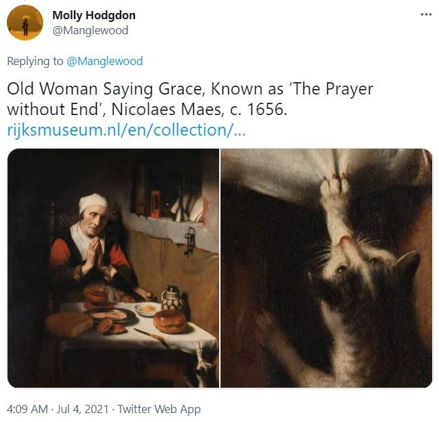 Human - Molly Hodgdon @Manglewood Replying to @Manglewood Old Woman Saying Grace, Known as 'The Prayer without End', Nicolaes Maes, c. 1656. rijksmuseum.nl/en/collection/... 4:09 AM Jul 4, 2021 - Twitter Web App