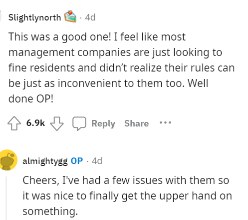 Font - Slightlynorth 4d This was a good one! I feel like most management companies are just looking to fine residents and didn't realize their rules can be just as inconvenient to them too. Well  done OP! 4 6.9k 3 Reply Share ... almightygg OP - 4d Cheers, I've had a few issues with them so it was nice to finally get the upper hand on something.