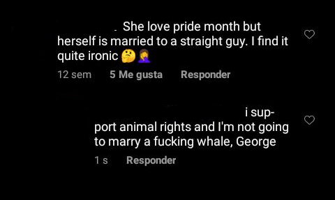 Font - She love pride month but herself is married to a straight guy. I find it quite ironic ( 12 sem 5 Me gusta Responder i sup- port animal rights and I'm not going to marry a fucking whale, George 1s Responder