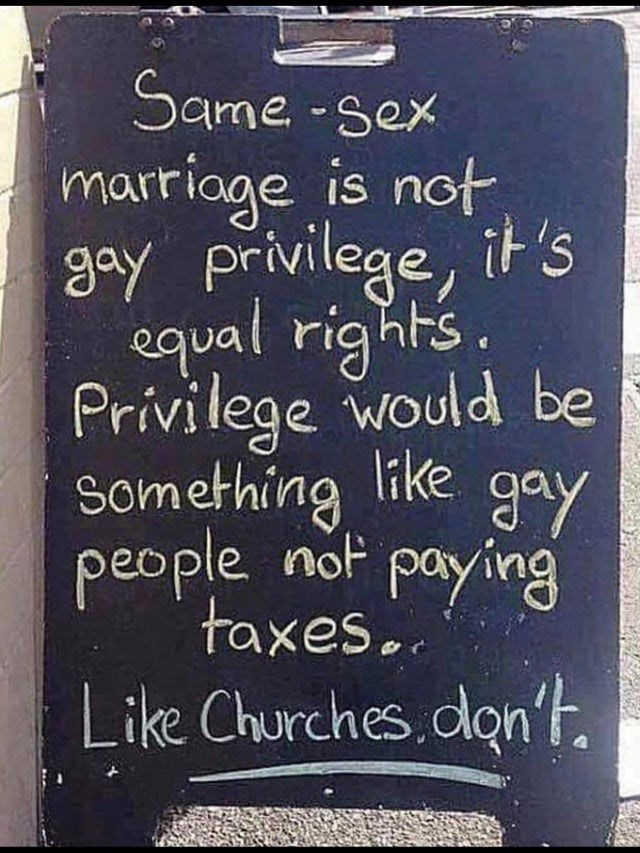 Handwriting - Same -sex gay privilege, it's equal rights Privilege would be like Something gay people not paying taxes.. Like Churches.c don'E.