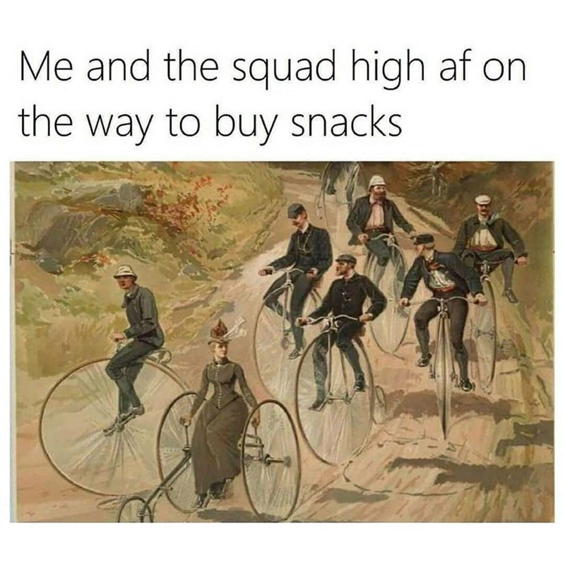 Bicycle - Me and the squad high af on the way to buy snacks