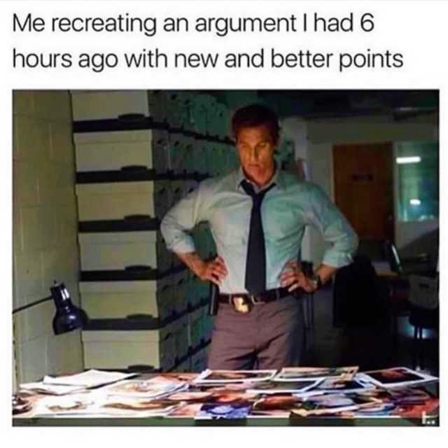 Product - Me recreating an argument I had 6 hours ago with new and better points