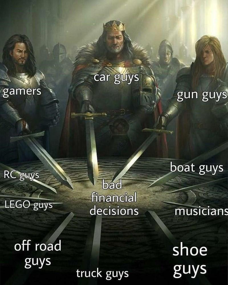 Font - car guys gamers gun guys boat guys RC guys bad financial decisions LEGO guys musicians off road shoe guys truck guys guys