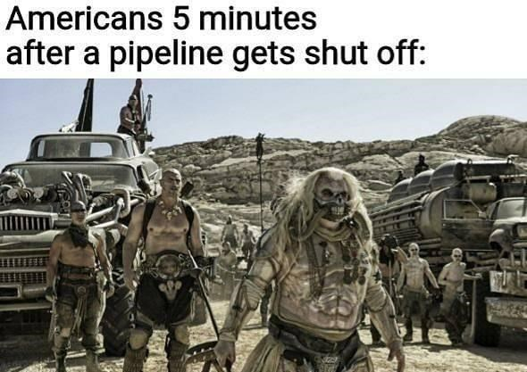 Motor vehicle - Americans 5 minutes after a pipeline gets shut off: