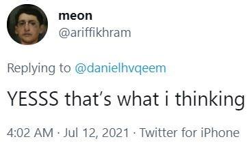 Font - meon @ariffikhram Replying to @danielhvqeem YESSS that's what i thinking 4:02 AM Jul 12, 2021 · Twitter for iPhone
