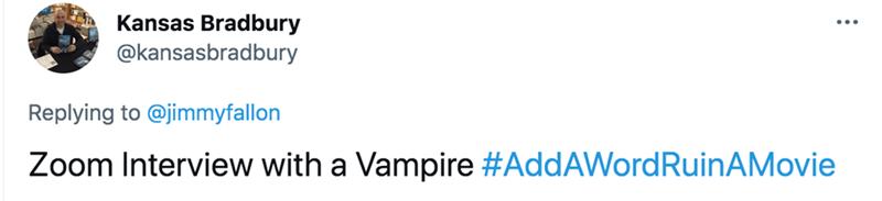 Slope - Kansas Bradbury @kansasbradbury Replying to @jimmyfallon Zoom Interview with a Vampire #AddAWordRuinAMovie