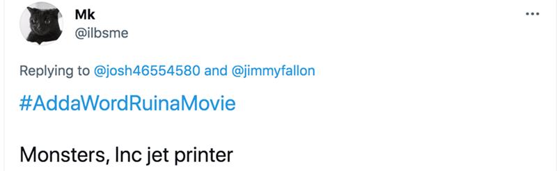 Font - Mk @ilbsme Replying to @josh46554580 and @jimmyfallon #AddaWordRuinaMovie Monsters, Inc jet printer
