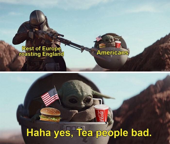 Sky - Rest of Europe roasting England Americans Haha yes, Tea people bad.
