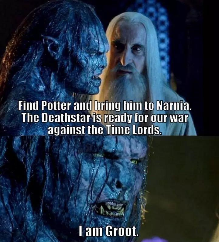 Eye - Find Potter and bring him to Narnia. The Deathstar is ready for our war against the Time Lords. Tam Groot.