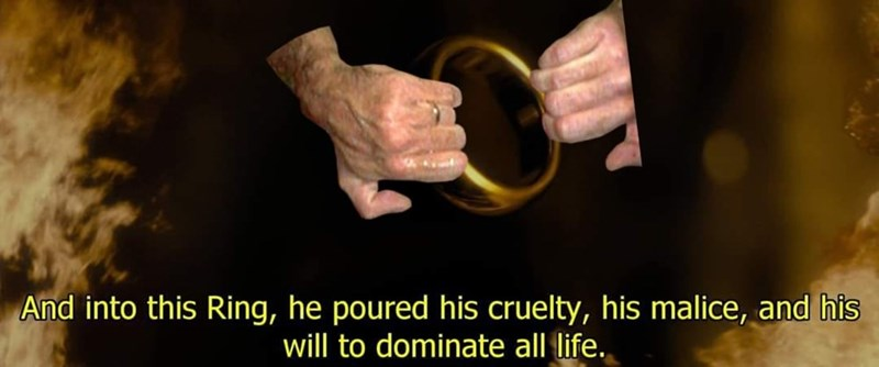 Hand - And into this Ring, he poured his cruelty, his malice, and his will to dominate all life.