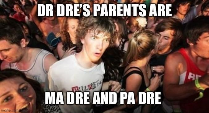 Hairstyle - DR DRES PARENTS ARE MA DRE AND PA DRE imgflip.cm
