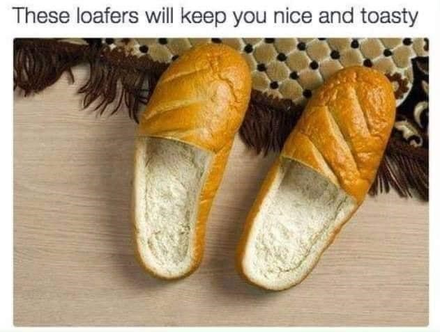 Food - These loafers will keep you nice and toasty