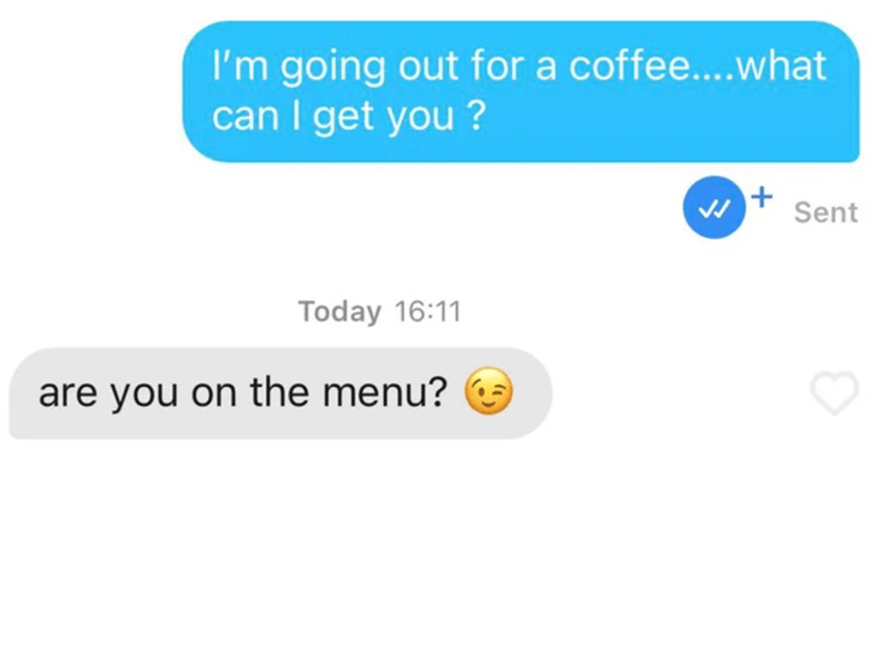 Font - I'm going out for a coffee...what can I get you ? Sent Today 16:11 are you on the menu?