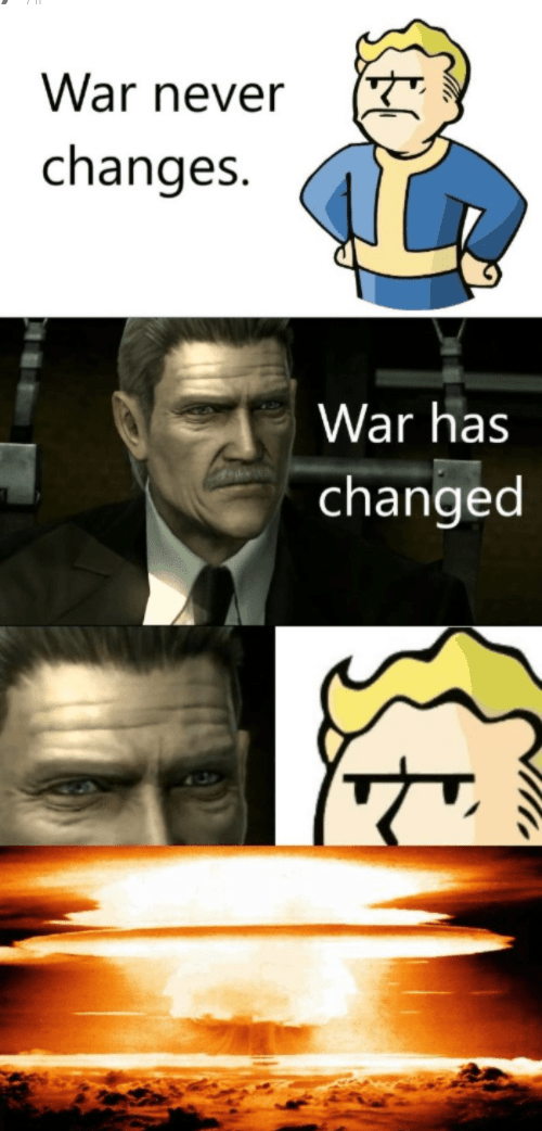 Forehead - War never changes. War has changed