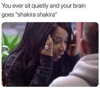 """Eyebrow - You ever sit quietly and your brain goes """"shakira shakira"""""""
