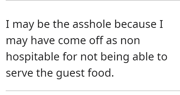 Font - I may be the asshole because I may have come off as non hospitable for not being able to serve the guest food.