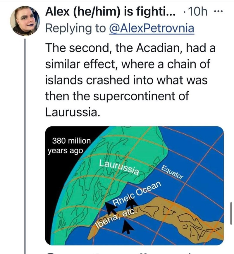 Map - Alex (he/him) is fighti... · 10h Replying to @AlexPetrovnia ... The second, the Acadian, had a similar effect, where a chain of islands crashed into what was then the supercontinent of Laurussia. 380 million years ago Laurussia Equator Rheic Ocean Iberia, etc