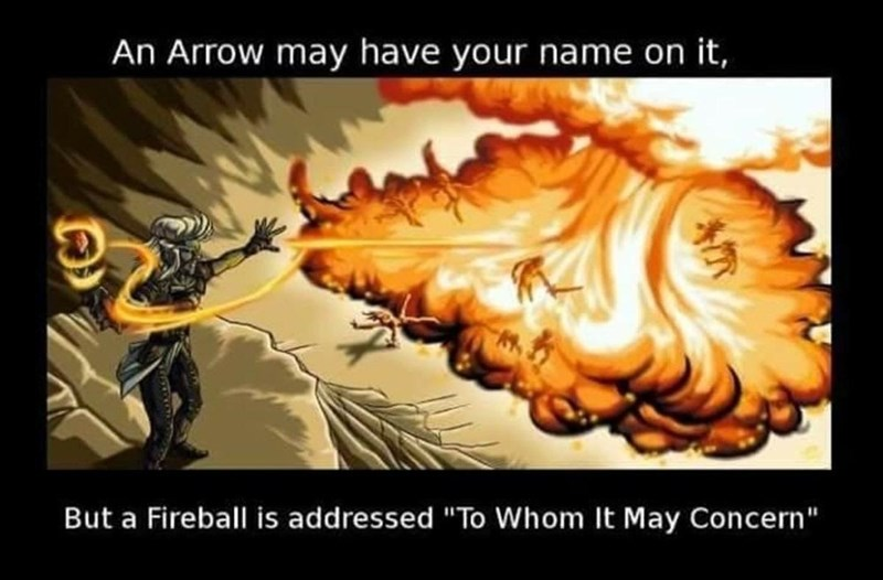 """World - An Arrow may have your name on it, But a Fireball is addressed """"To Whom It May Concern"""""""