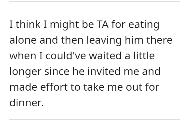 Font - I think I might be TA for eating alone and then leaving him there when I could've waited a little longer since he invited me and made effort to take me out for dinner.