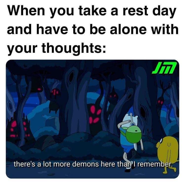 Product - When you take a rest day and have to be alone with your thoughts: JM there's a lot more demons here than I remember.
