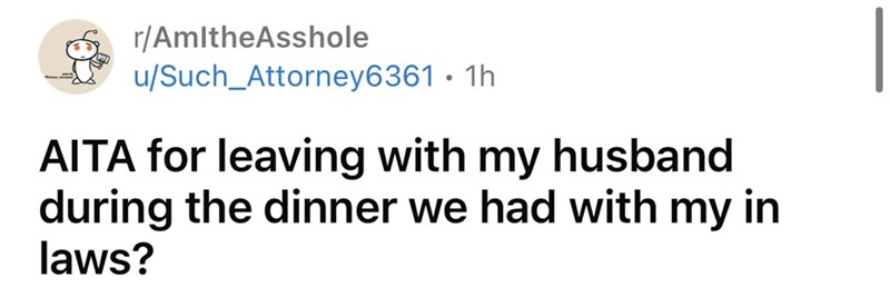 Human body - r/AmltheAsshole u/Such_Attorney6361 · 1h AITA for leaving with my husband during the dinner we had with my in laws?