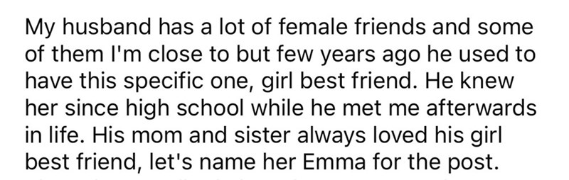 Handwriting - My husband has a lot of female friends and some of them I'm close to but few years ago he used to have this specific one, girl best friend. He knew her since high school while he met me afterwards in life. His mom and sister always loved his girl best friend, let's name her Emma for the post.