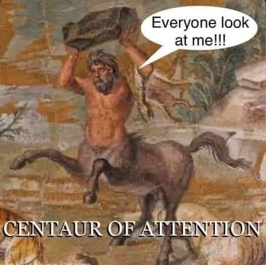 Nature - Everyone look at me!!! CENTAUR OF ATTENTION