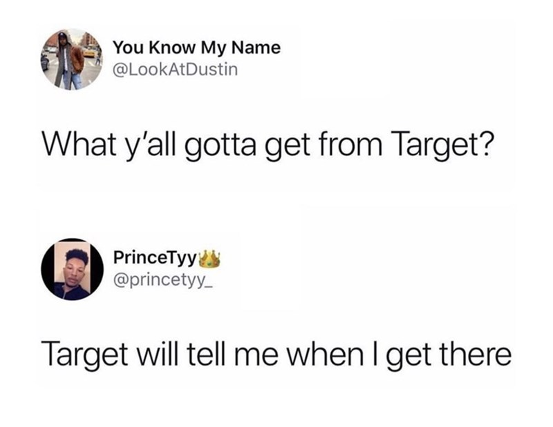 Font - You Know My Name @LookAtDustin What y'all gotta get from Target? PrinceTyy @princetyy_ Target will tell me when I get there
