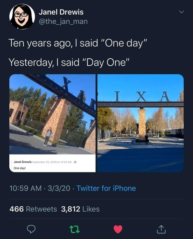 """Sky - Janel Drewis @the_jan_man Ten years ago, I said """"One day"""" Yesterday, I said """"Day One"""" IXA Janel Drewis September 20, 2009 at 10:03 AM AL One day! 10:59 AM 3/3/20 Twitter for iPhone 466 Retweets 3,812 Likes"""