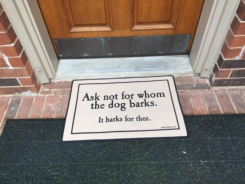 Property - Ask not for whom the dog barks. It barks for thee. con M