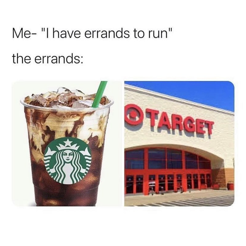 """Drinkware - Me- """"I have errands to run"""" the errands: OTARGET"""