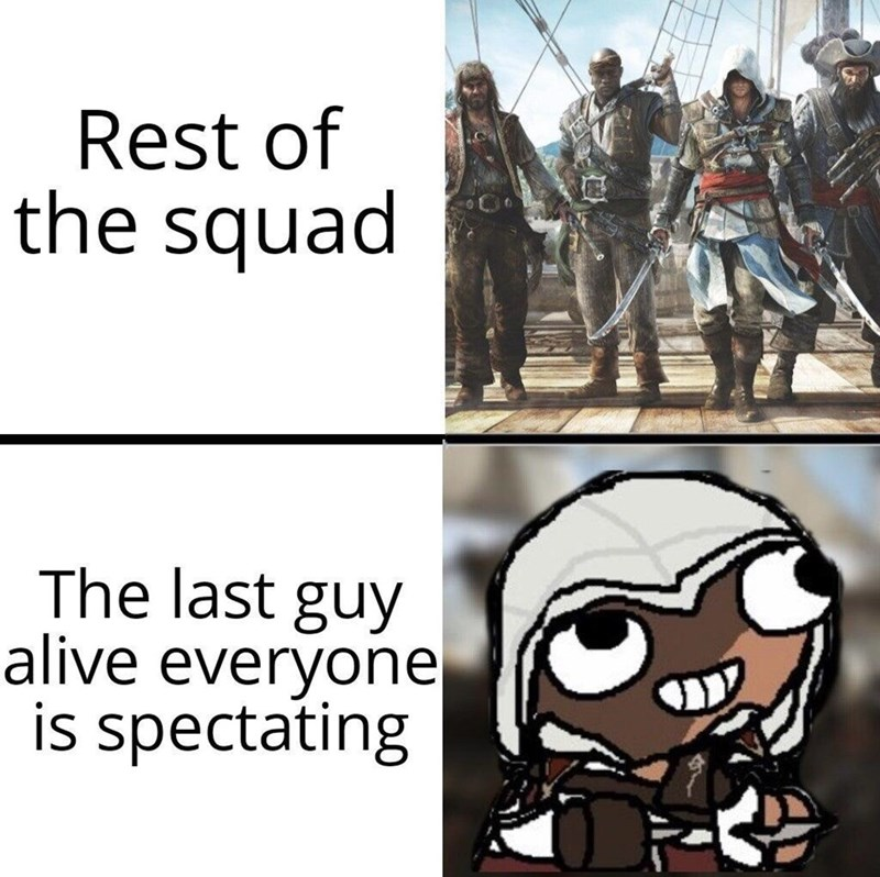 Outerwear - Rest of the squad The last guy alive everyone is spectating