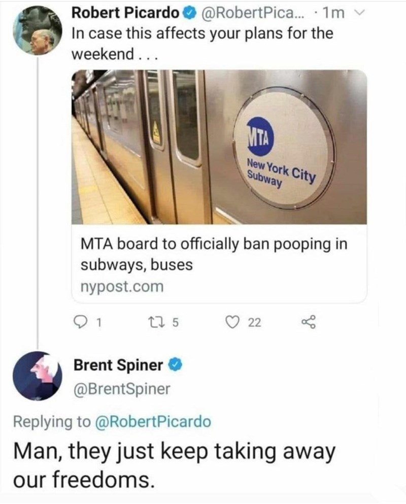 Train - Robert Picardo @RobertPica. · 1m v In case this affects your plans for the weekend... MTA New York City Subway MTA board to officially ban pooping in subways, buses nypost.com 27 5 22 1 Brent Spiner O @BrentSpiner Replying to @RobertPicardo Man, they just keep taking away our freedoms.
