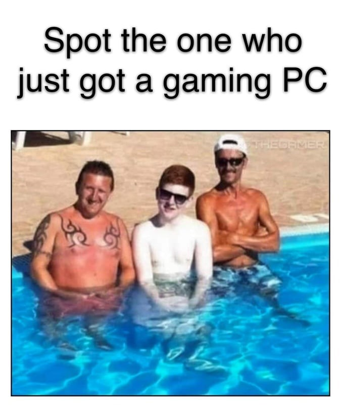 Water - Spot the one who just got a gaming PC THEGAMER