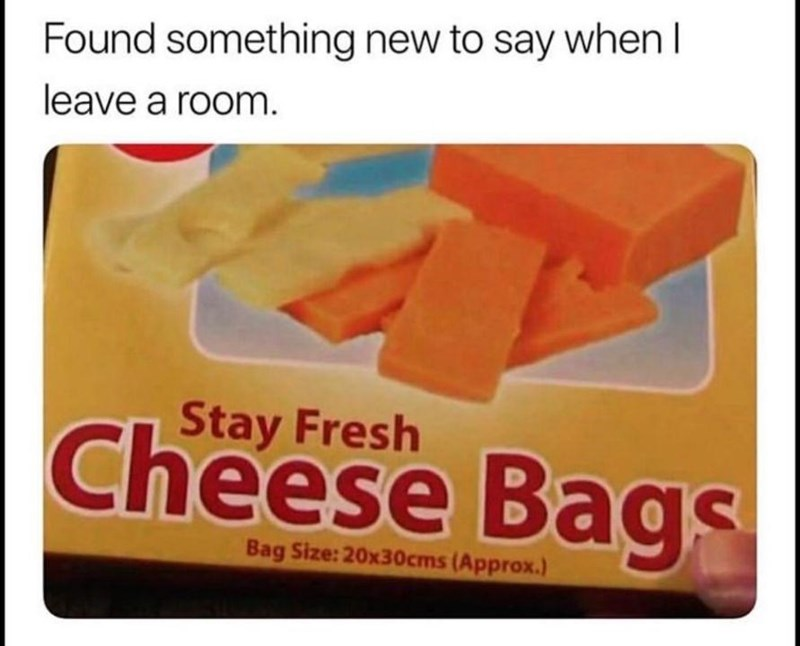 Food - Found something new to say when I leave a room. Stay Fresh Cheese Bags Bag Size: 20x30cms (Approx.)